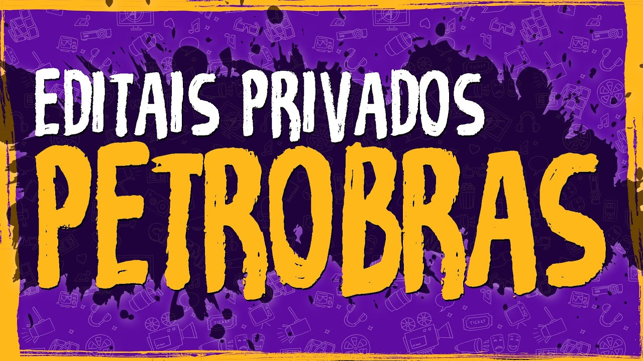 Planejamento – Editais Privados – Petrobras