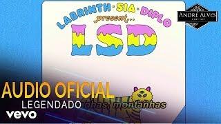 LSD   Mountains (Legendado) (Tradução) (PT BR) Ft. Sia, Diplo, Labrinth