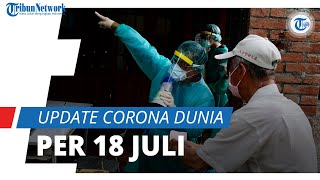 Update Corona Dunia per 18 Juli 2021: Total 190,9 Juta Terinfeksi, Ada 173,9 Juta Pasien Sembuh