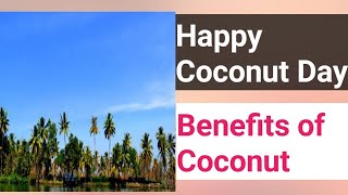 World Coconut Day 2020 | September 2 | Benefits Of Coconut - Download this Video in MP3, M4A, WEBM, MP4, 3GP