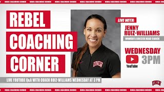 Rebel Coaches Corner (With Jenny Ruiz-Williams)