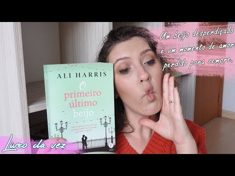 Primeiro último beijo - Ali Harris/ com participação Camilla