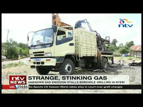 Unknown gas emission stalls borehole-drilling in Nyeri