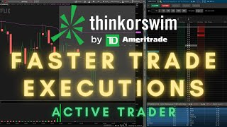 ThinkorSwim: How To Get Faster Trade Executions