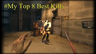 Dishonored My Top 8 Best Kills (1080p60Fps)