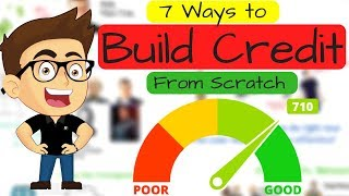 7 Ways To Build Credit From Scratch | How to get good credit?