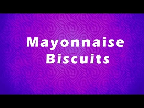 Mayonnaise Biscuits | EASY TO RECIPES | EASY TO LEARN