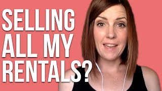 Why I am SELLING My Rental Properties
