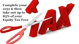 Complete Your 1031 Exchange and Then Pull Out Up To 85% of Your Equity TAX FREE