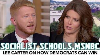 Lee Carter Schools MSNBC On How Democrats Can Win