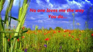 No One Loves Me Like You.wmv