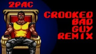 2Pac vs Streets of Rage - Crooked Bad Guy Remix