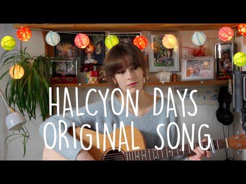 Halcyon Days - Original Song