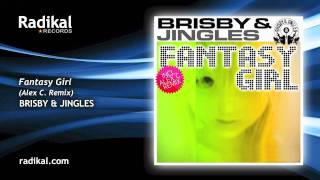 Brisby & Jingles - Fantasy Girl (Alex C. Remix)