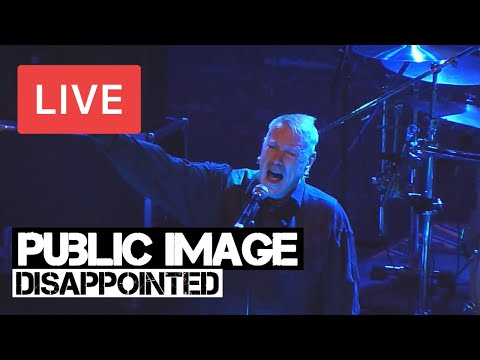 Public Image Ltd | Disappointed | LIVE in London