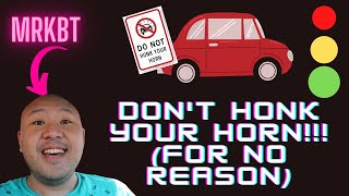DON'T HONK YOUR HORN!!! (FOR NO REASON)