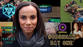 INGRESS REPORT - #Obsidian Day One - March 3 2016