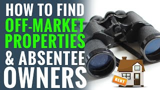 How To Find Off-Market Real Estate Deals & Absentee Owners!