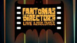 Fantômas - Experiment In Terror (The Director's Cut Live)