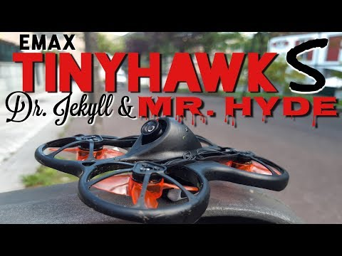 Emax TINY HAWK S: Dr. JEKYLL & Mr. HYDE