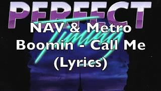 NAV & Metro Boomin - Call Me (Lyrics)