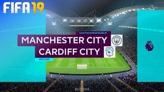 FIFA 19 - Manchester City Vs. Cardiff City @ Etihad Stadium