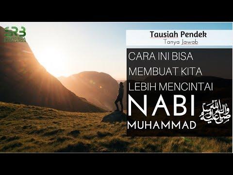 [Tanya Jawab] Cara Ini Bisa Membuat Kita Lebih Mencintai Nabi Muhammad