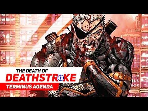 THE DEATH OF DEATHSTROKE   TERMINUS AGENDA   DC COMICS