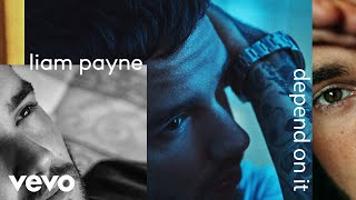 Liam Payne - Depend On It (Audio)