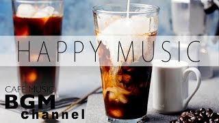 Happy Jazz & Bossa Nova Music - Happy Cafe Music For Work, Study