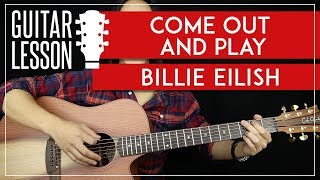 Come Out & Play Guitar Tutorial   Billie Eilish Guitar Lesson 🎸 |TABS + Guitar Cover|