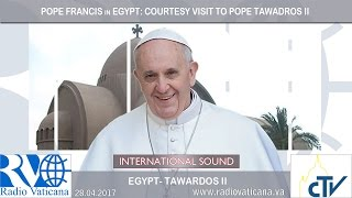 2017.04.28 - Courtesy visit to Pope Tawadros II