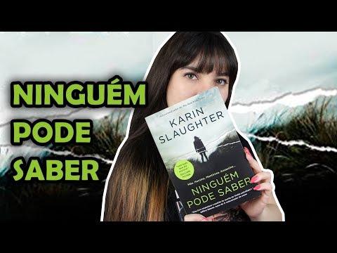 Ninguém Pode Saber - Karin Slaughter [RESENHA]