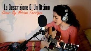 Tiromancino - La Descrizione Di Un Attimo // Miriam Ferrigno Cover