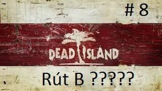 Mấy bạn nhớ ủng hộ video của mình Dead Island #8