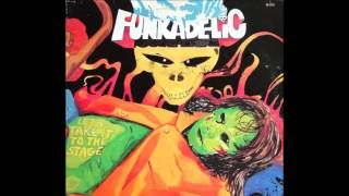 Get Off Your Ass And Jam - Funkadelic