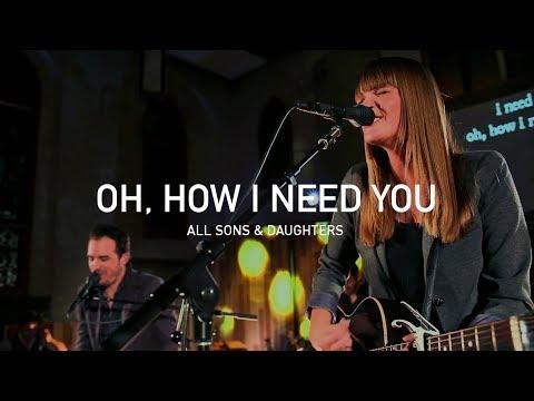 Oh How I Need You - Youtube Live Worship