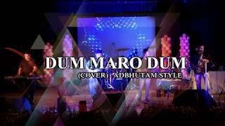 Dum Maro Dum (Cover) | Adbhutam | Masters of Instr - adbhutam