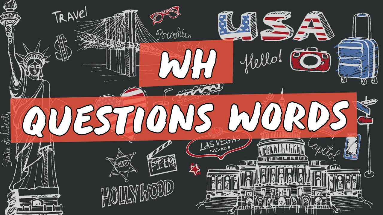 WH - Questions Words