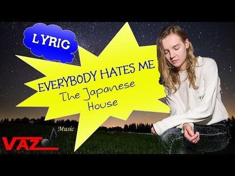 The Japanese House - Everybody Hates Me (Lyrics)