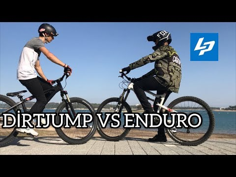 DIRT JUMP VS ENDURO