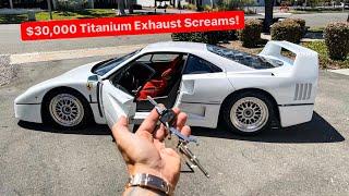 ITS DONE! MY $2 MILLION DOLLAR DREAM CAR FERRARI F40 WITH CUSTOM TITANIUM EXHAUST!