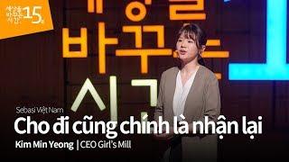 Học tiếng hàn qua thuyết trình_Cho đi cũng chính là nhận lại | Kim Min Yeong _CEO Girl's Mill