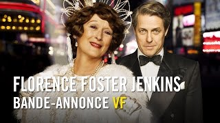 Florence Foster Jenkins  Bandeannonce Officielle VF HD