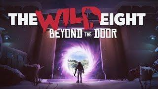 The Wild Eight: Beyond The Door - ЭПИЧНАЯ ОБНОВКА