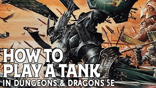 How to Play a Tank in Dungeons and Dragons 5e