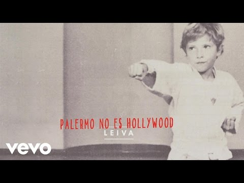Leiva - Palermo No Es Hollywood (Audio)