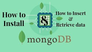 How to Install mongo db on windows 10 and how to insert and retrieve data