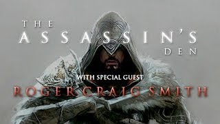 The Assassin's Den - ft. Roger Craig Smith (voice of Ezio Auditore)