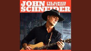 John Schneider I've Always Been Crazy